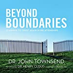 Beyond Boundaries: Learning to Trust Again in Relationships | John Townsend
