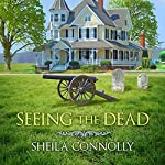 Seeing the Dead: Relatively Dead Mysteries Series, Book 2 | Sheila Connolly