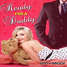 Ready for a Daddy: ABDL Ageplay Erotica (       UNABRIDGED) by Misty Brock Narrated by Sierra Kline