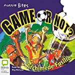 Aussie Bites: Game or Not? | Archimede Fusillo