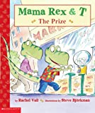 Mama Rex and T: The Prize