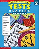 Scholastic Success With Tests: Reading - Grade 2 (Scholastic Success with Workbooks: Tests Reading)