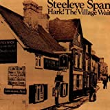 Hark the Village Wait by Steeleye Span [Music CD]