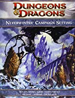 Neverwinter Campaign Setting: A 4th Edition Dungeons & Dragons Supplement (4th Edition D&d)
