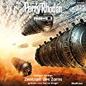 Zentrum des Zorns (Perry Rhodan NEO 125) Audiobook by Rüdiger Schäfer Narrated by Hanno Dinger