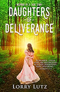 Daughters Of Deliverance by Lorry Lutz ebook deal