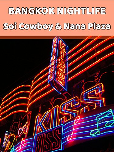 Bangkok Nightlife at Soi Cowboy & Nana Plaza