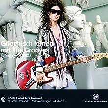 Griechisch lernen mit The Grooves. Groovy Basics Hörbuch von Eva Brandecker Gesprochen von: Dieter Brandecker, Katja Liebing, Kostas Papakostopoulos