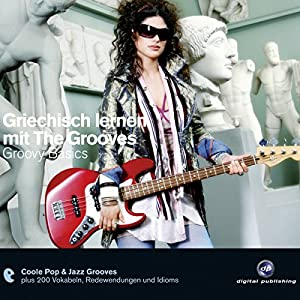 Griechisch lernen mit The Grooves. Groovy Basics Hörbuch
