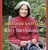 img - for Designer Knitting with Kitty Bartholomew book / textbook / text book