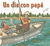Un dia con papa / A Day With Dad (Spanish Edition)