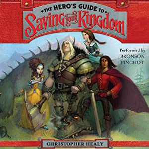 The Hero's Guide to Saving Your Kingdom | [Christopher Healy, Todd Harris]