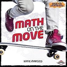 Math on the Move | Livre audio Auteur(s) : Katie Marsico Narrateur(s) :  Intuitive