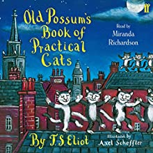 Old Possum's Book of Practical Cats | Livre audio Auteur(s) : T. S. Eliot Narrateur(s) : Miranda Richardson