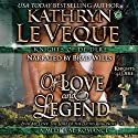 Of Love and Legend: Ever My Love: The Lore of the Lucius Ring Audiobook by Kathryn Le Veque Narrated by Brad Wills