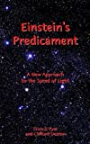 img - for Einstein's Predicament: A New Approach to the Speed of Light book / textbook / text book
