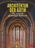 Architektur der Gotik: Die Ästhetik großartiger Baukunst