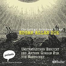 Umständlicher Bericht des Arthur Gordon Pym von Nantucket (       ungekürzt) von Edgar Allan Poe Gesprochen von: Christian Brückner