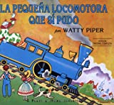 La pequena locomotora que si pudo (Little Engine That Could) (Spanish Edition) (0448410966) by Piper, Watty