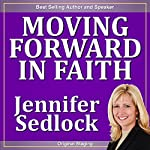 Moving Forward in Faith | Jennifer Sedlock