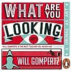What Are You Looking At?: A Urinal as Art Hörbuch von Will Gompertz Gesprochen von: Will Gompertz