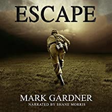 Escape Audiobook by Mark Gardner Narrated by Shane Morris