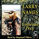 Colorado Prey: Creed Series, Book 8 (       UNABRIDGED) by Larry Names Narrated by Maynard Villers