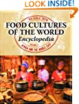 Food Cultures of the World Encycloped...