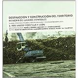 Destrucción y construcción del territorio III. País Vasco y Castilla León