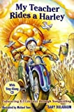 My Teacher Rides a Harley: Enhancing K-5 Literacy Through Songwriting [With CD]