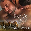 Papa's Boy: Morning Report, Book 3 (       UNABRIDGED) by Sue Brown Narrated by Aaron Pickering