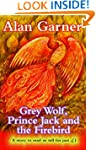 Grey Wolf, Prince Jack and the Firebi...