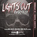 Lights Out, Everybody!  by Arch Oboler Narrated by Boris Karloff
