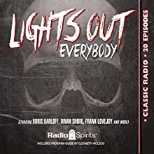 Lights Out, Everybody! Radio/TV Program by Arch Oboler Narrated by Boris Karloff