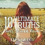 10 Ultimate Truths Girls Should Know | Kari Kampakis