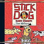 Stick Dog Slurps Spaghetti | Tom Watson