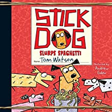 Stick Dog Slurps Spaghetti Audiobook by Tom Watson Narrated by Andrew Eiden