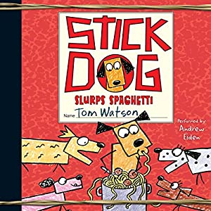 Stick Dog Slurps Spaghetti Audiobook