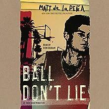 Ball Don't Lie | Livre audio Auteur(s) : Matt de la Peña Narrateur(s) : Dion Graham