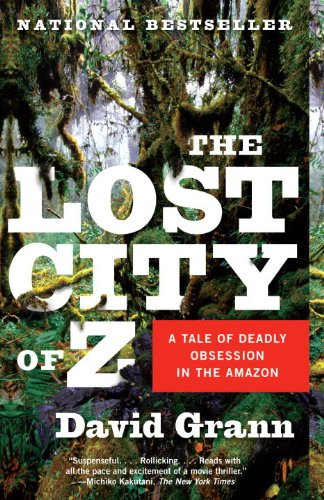 David Grann - The Lost City of Z