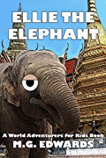 Ellie the Elephant (Illustrated Edition) (World Adventurers for Kids)