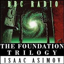 The Foundation Trilogy (Dramatized)  by Isaac Asimov, Maurice Denham, Prunella Scales Narrated by Geoffrey Beevers, Lee Montague, Julian Glover, Dinsdale Landon, Angela Pleasence