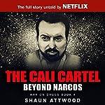 The Cali Cartel: Beyond Narcos | Shaun Attwood