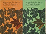 Manual of the Trees of North America Volume One and Two