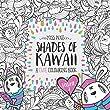 Shades of Kawaii: Volume 2: A Cute Colouring Book