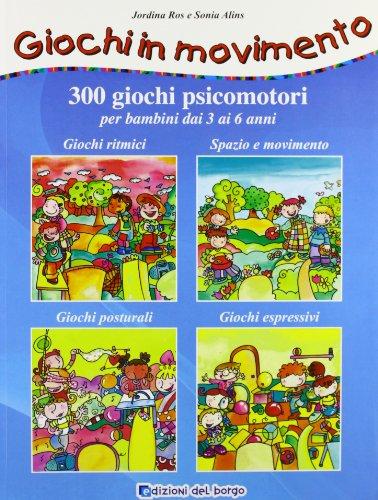 Libro giochi in movimento 300 giochi psicomotori per for Giochi per bambini di 6 anni