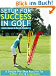 Setup for Success in Golf:  A Simple...