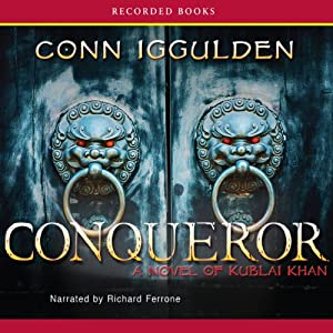 Conqueror: A Novel of Kublai Khan | [Conn Iggulden]