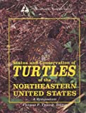 img - for Status and Conservation of Turtles of the Northeastern United States : A Symposium book / textbook / text book