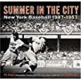 Summer in the City: New York Baseball 1947-1957